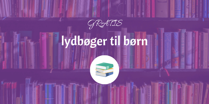 Gratis lydbøger børn